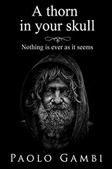 A thorn in your skull: Nothing is ever as it seems by [Paolo Gambi, Amanda Blee]