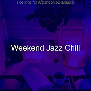 Feelings for Afternoon Relaxation