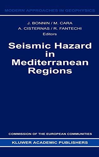 Seismic Hazard in Mediterranean Regions (Modern Approaches in Geophysics (7))