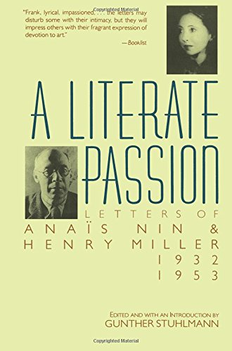 A Literate Passion: Letters of Anais Nin & Henry Miller, 1932-1953: Letters of Anaïs Nin & Henry Miller, 1932-1953