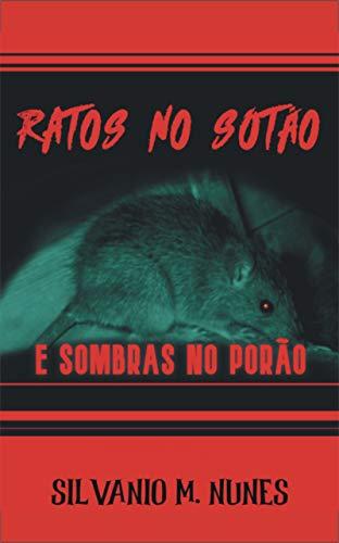 RATOS NO SÓTÃO E SOMBRAS NO PORÃO (Portuguese Edition)