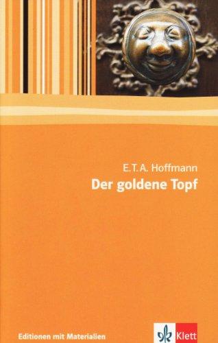 Der goldene Topf: Textausgabe mit Materialien Klasse 11-13: Ein Märchen aus der neuen Zeit. Textausgabe mit Materialien (Editionen für den Literaturunterricht)