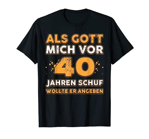 Als Gott Mich Vor 40 Jahren Schuf Wollte Angeben Geburtstags T-Shirt