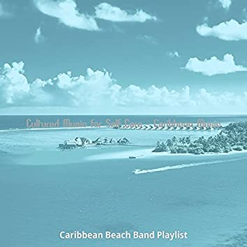 Cultured Music for Self Care - Caribbean Music