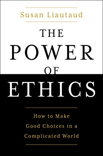 Compare Textbook Prices for The Power of Ethics: How to Make Good Choices in a Complicated World  ISBN 9781982132194 by Liautaud, Susan,Sweetingham, Lisa