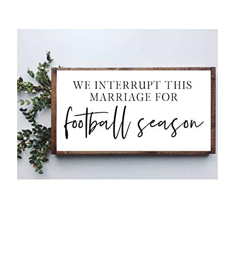 Rummy Gerahmtes Schild We Interrupt This Marriage for Football Season, lustiges Fußballhumor Herbstschild, lustiges saisonales Schild Fußball