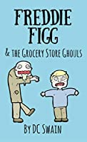 Freddie Figg   the Grocery Store Ghouls