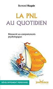 Paperback n°93 La PNL au quotidien (Pratiques: découvrir ses comportements psychologiques) (French Edition) [French] Book