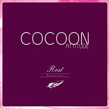 Cocoon Attitude: Rest
