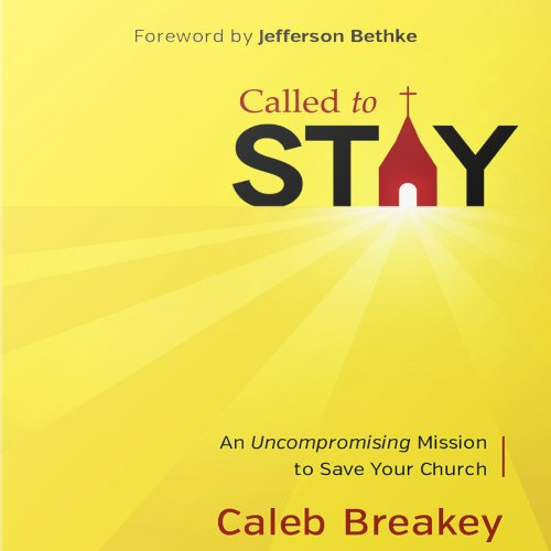 Called to Stay: An Uncompromising Mission to Save Your Church audiobook cover art
