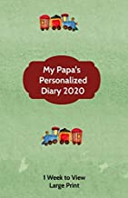 My Papa's Personalized Diary 2020: Large Print A week to view diary with space for reminders & notes