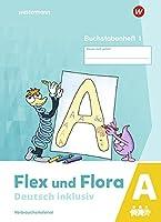 Flex und Flora - Deutsch inklusiv. Buchstabenheft 1 inklusiv (A): Ausgabe 2021