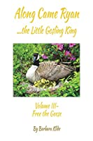 Along Came Ryan, the Little Gosling King Volume III, Free the Geese (B and W version)