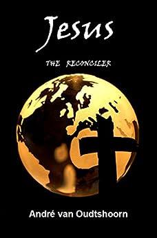 Jesus the Reconciler by [Andre van Oudtshoorn]
