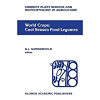 World crops: Cool season food legumes: A global perspective of the problems and prospects for crop improvement in pea lentil faba bean and chickpea ... Science and Biotechnology in Agriculture)【洋書】 [並行輸入品]