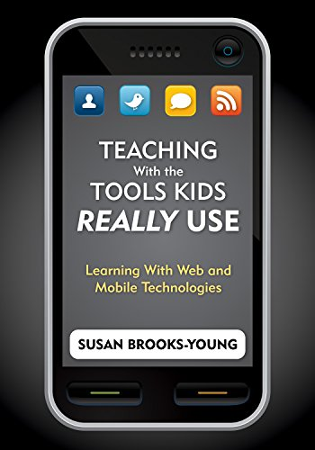 Teaching With the Tools Kids Really Use: Learning With Web and Mobile Technologies (English Edition)