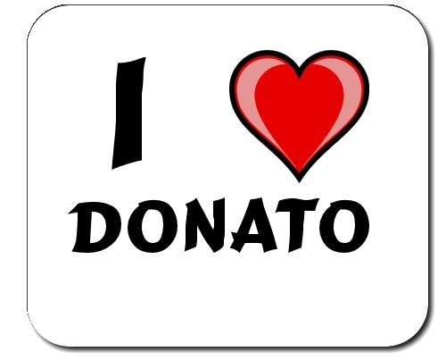 Mauspad mit Aufschrift Ich liebe Donato (Vorname/Zuname/Spitzname)