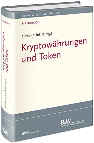 Kryptowährungen und Token (Recht Wirtschaft Steuern - Handbuch)
