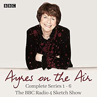 Ayres on the Air: The Complete Series 1-6     The BBC Radio 4 Sketch Show              By:                                                                                                                                 Pam Ayres                               Narrated by:                                                                                                                                 Pam Ayres                      Length: 12 hrs and 6 mins     18 ratings     Overall 4.7