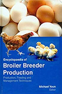 Encyclopaedia of Broiler Breeder Production: Production, Feeding and Management Techniques (Set of 3 Vols.)