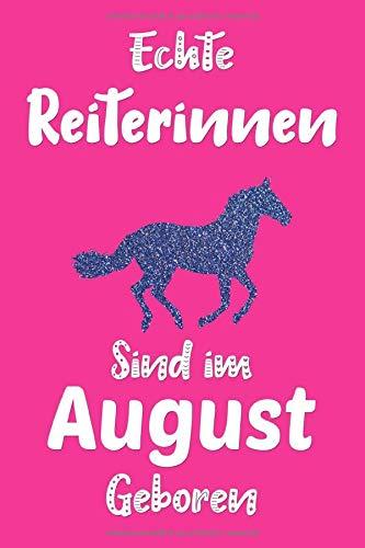 Echte Reiterinnen sind im August geboren: Pferde Mädchen Geschenk | Tagebuch | Notizbuch | Geburtstag Geschenk für Reiterin