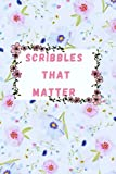 Scribbles that matter: Scribbles that matter bullet journal for women and girls 2021/100 pages /6*9in