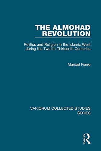 The Almohad Revolution: Politics and Religion in the Islamic West during the Twelfth-Thirteenth Centuries (Variorum Collected Studies) (English Edition)