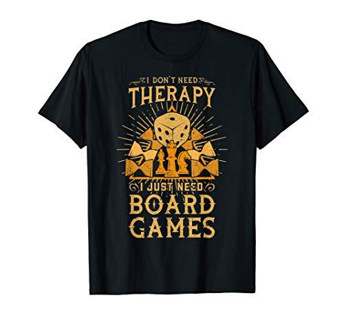 Ich brauche keine Therapie, ich brauche nur Brettspiele T-Shirt