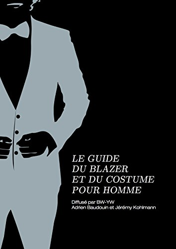 Le Guide du Blazer et du Costume (French Edition)