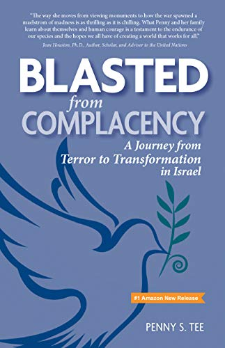 Blasted from Complacency: A Journey from Terror to Transformation in Israel (English Edition)