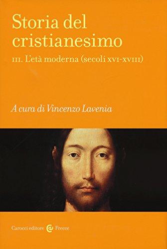 Storia del cristianesimo. L'età moderna (secoli XVI-XVIII) (Vol. 3)