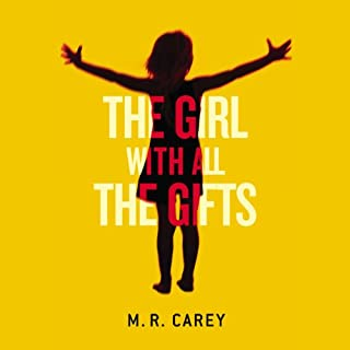 The Girl with All the Gifts                   Written by:                                                                                                                                 M. R. Carey                               Narrated by:                                                                                                                                 Finty Williams                      Length: 13 hrs and 4 mins     108 ratings     Overall 4.5