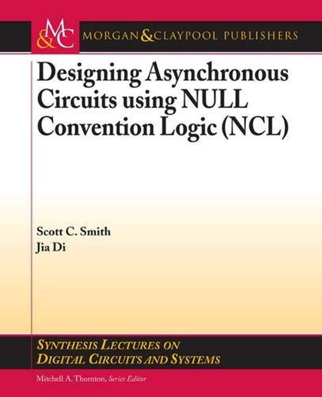 体細胞鉄道駅百万Designing Asynchronous Circuits Using Null Convention Logic Ncl (Synthesis Lectures on Digital Circuits and Systems)