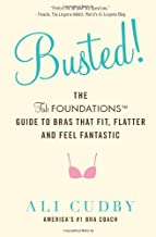 Busted!: The FabFoundations Guide To Bras That Fit, Flatter and Feel Fantastic