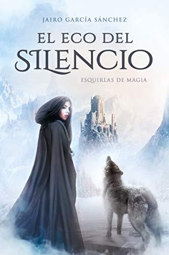 El Eco del Silencio (Esquirlas de Magia nº 1)