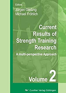 Current Results of Strength Training Research A multi-perspective Approach Second Volume 2007 (English Edition)