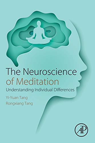The Neuroscience of Meditation: Understanding Individual Differences