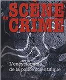 Scène de crime - L'encyclopédie de la police scientifique de Richard Platt,Alex Nikolavitch (Traduction) ( 16 avril 2007 ) - Tournon (16 avril 2007) - 16/04/2007