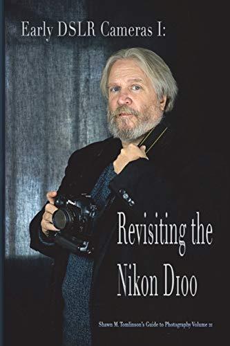 Vol. 21: Early DSLR Cameras I: Revisiting the Nikon D100