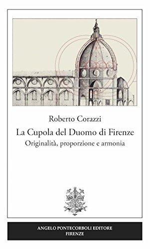 La cupola del duomo di Firenze. Originalità, proporzione e armonia (Studi e ricerche)
