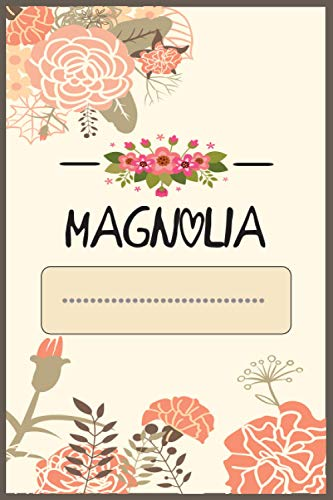Magnolia Journal: Personalized name journal for Women/Girls, personalized Journal for Magnolia, Magnolia's Personal Writing Journal, Lined 110 Pages For Writing And Note Taking