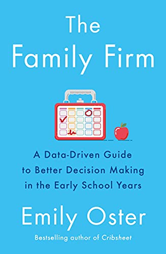 The Family Firm: A Data-Driven Guide to Better Decision Making in the Early School Years - THE INSTANT NEW YORK TIMES BESTSELLER (The ParentData Series) (English Edition)