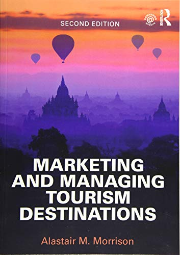 Marketing and Managing Tourism Destinations [Lingua Inglese]