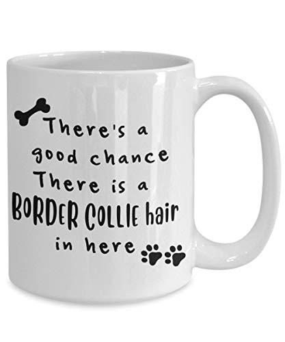 Mug à café Border Collie Theres a Good Chance Border Collie