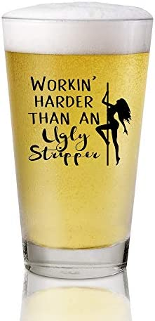 Funny Gifts for Men Working Harder Than An Ugly Stripper 16 oz Beer Glass Best Craft Beers Mug product image