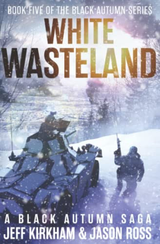 White Wasteland: A Black Autumn Saga (The Black Autumn Series)