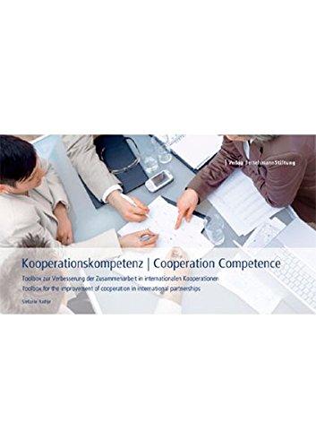 Kooperationskompetenz. Toolbox zur Verbesserung der Zusammenarbeit in internationalen Kooperationen