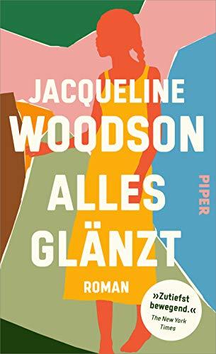 Buchseite und Rezensionen zu 'Alles glänzt: Roman' von Jacqueline Woodson