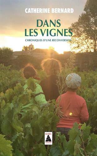 Dans les vignes (babel): Chroniques d'une reconversion