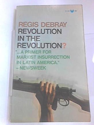 Grove Press Rivoluzione nella rivoluzione ?: lotta armata e la lotta politica in America Latina (Evergreen Black Cat Book)